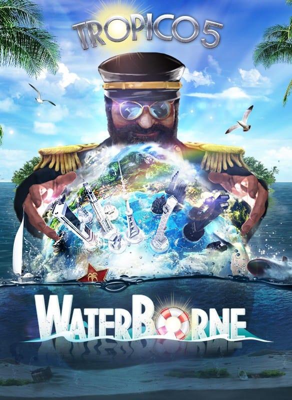 Tropico 5 Waterborne Free Download, Tropico 5 Waterborne Free Download
