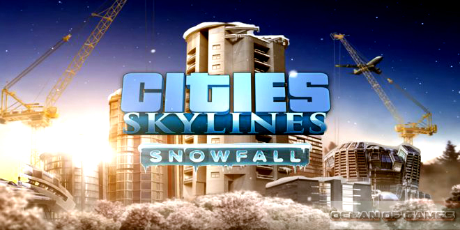 Cities Skylines Snowfall Free Download, Cities Skylines Snowfall Free Download