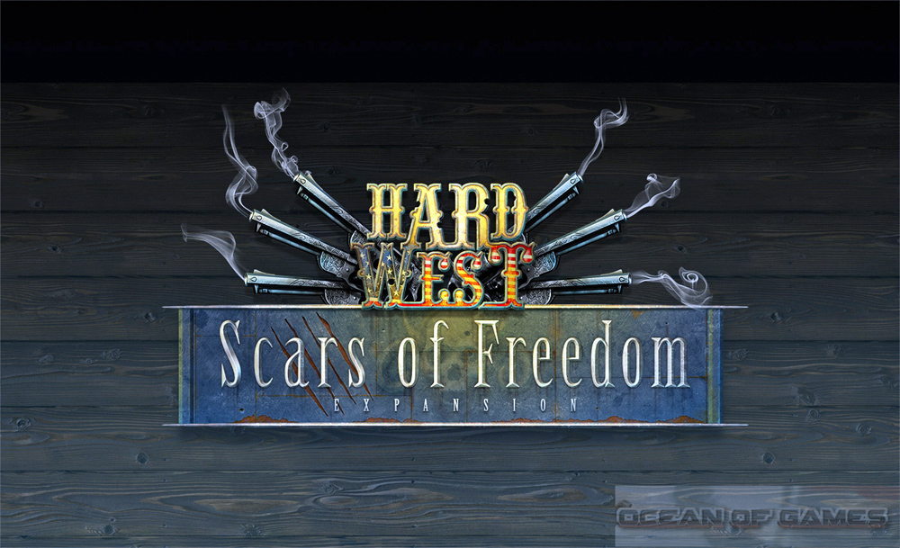 Hard West Scars of Freedom Free Download, Hard West Scars of Freedom Free Download