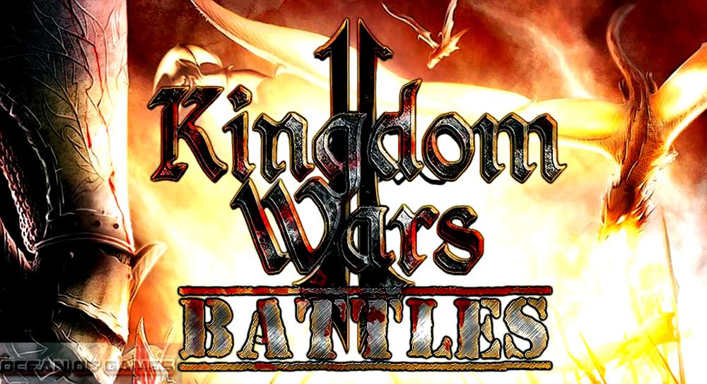 Kingdom Wars 2 Battles Free Download, Kingdom Wars 2 Battles Free Download