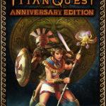 Titan Quest Anniversary Editio Free Download