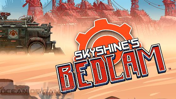 Skyshines Bedlam Free Download